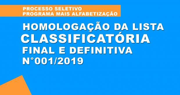 HOMOLOGAÇÃO DA LISTA CLASSIFICATÓRIA FINAL E DEFINITIVA DO EDITAL Nº 001/2019 DE PROCESSO SELETIVO SIMPLIFICADO – PROGRAMA MAIS ALFABETIZAÇÃO.