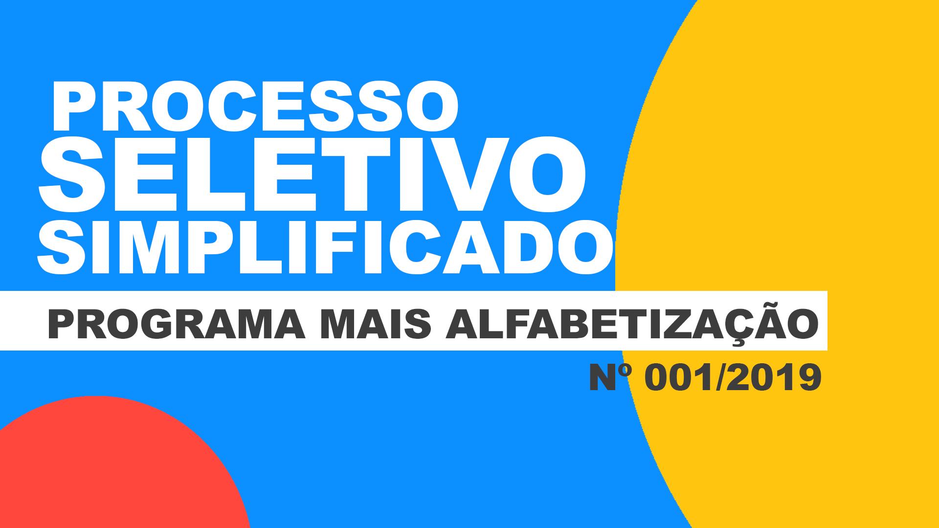 PROCESSO SELETIVO SIMPLIFICADO – PROGRAMA MAIS ALFABETIZAÇÃO Nº 001/2019